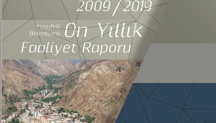 YUSUFELİ BELEDİYESİ 2009-2019 ON YILLIK FAALİYET RAPORU YAYIMLANDI
