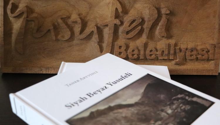 ''SİYAH BEYAZ YUSUFELİ'' KİTABI YAYINDA